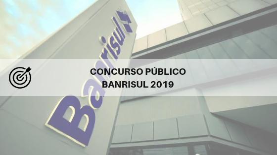 Concurso BANRISUL 2019