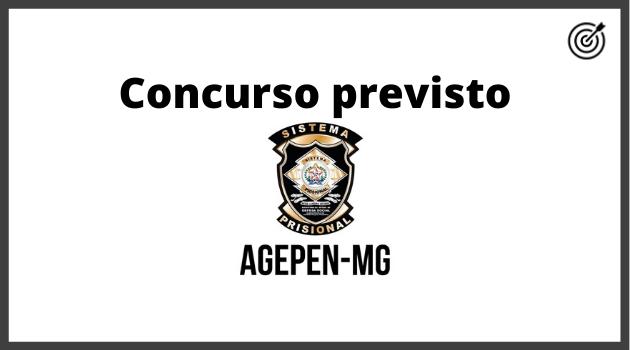 Concurso AGEPEN MG 2020 - PREVISÃO