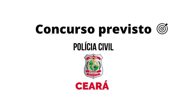Concurso PC CE 2020 - PREVISÃO